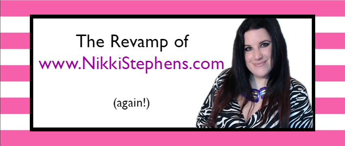 The Revamp of NikkiStephens dot com